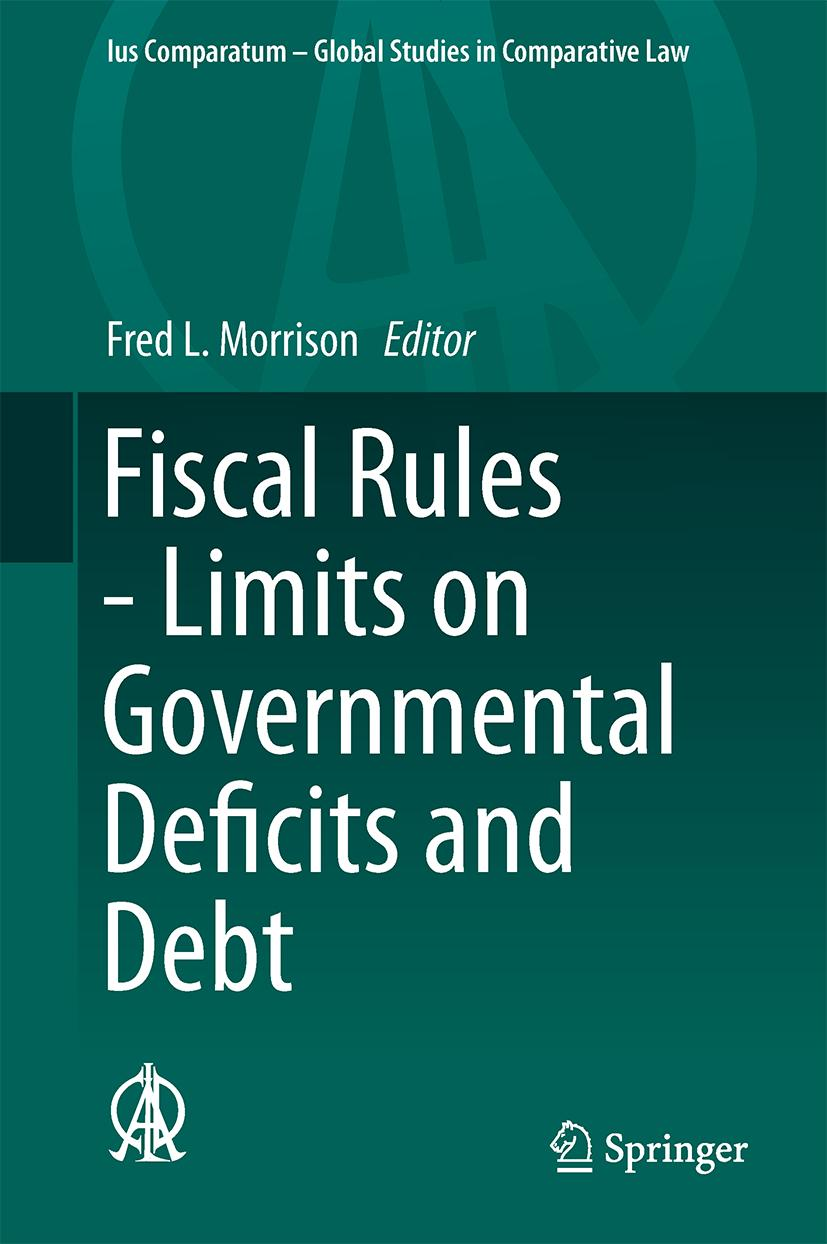 Fiscal Rules - Limits on Governmental Deficits and Debt - Fr ... 9783319412030