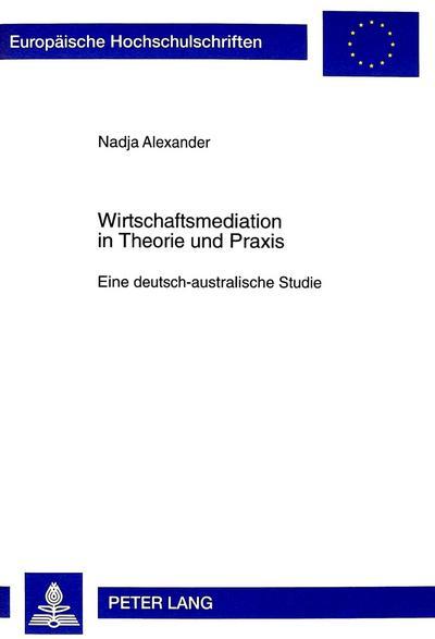 Wirtschaftsmediation in Theorie und Praxis