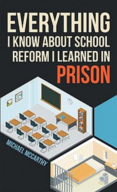 Everything I Know About School Reform I Learned in Prison