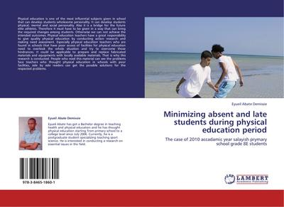 Minimizing absent and late students during physical education period