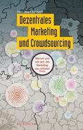 Dezentrales Marketing und Crowdsourcing - Hans-Jürgen Borchardt