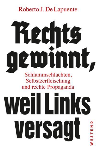 Rechts gewinnt, weil Links versagt: Schlammschlachten, Selbstzerfleischung und rechte Propaganda