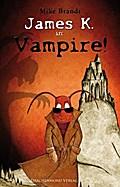 James K. in: Vampire!