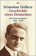 Geschichte eines Deutschen: Die Erinnerungen 1914 - 1933