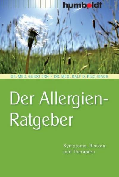 Der Allergien-Ratgeber. Symptome, Risiken und Therapien