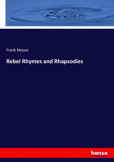 Rebel Rhymes and Rhapsodies