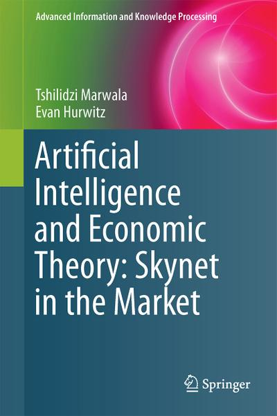 Artificial Intelligence and Economic Theory: Skynet in the Market