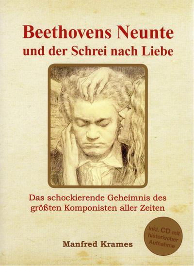 Beethovens Neunte und der Schrei nach Liebe
