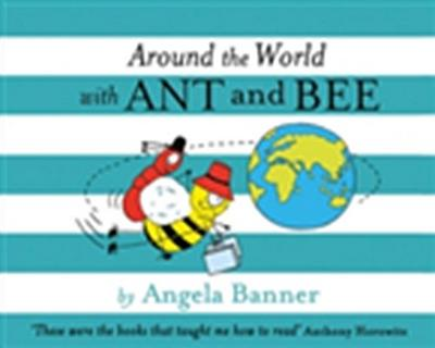Around the World With Ant and Bee (Ant and Bee)