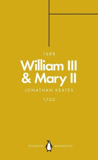 William III & Mary II (Penguin Monarchs)