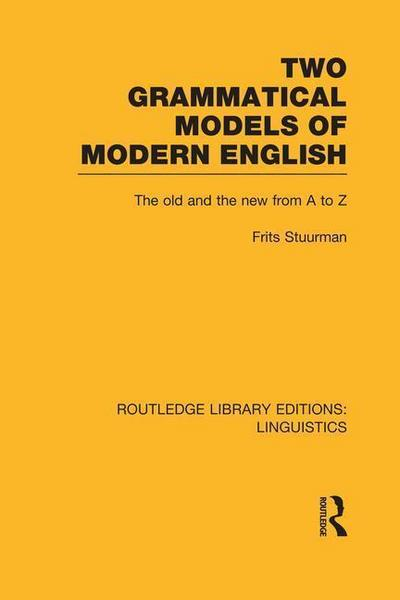 Two Grammatical Models of Modern English: The Old and New from A to Z