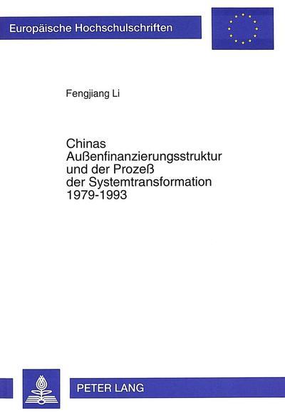 Chinas Außenfinanzierungsstruktur und der Prozeß der Systemtransformation 1979-1993