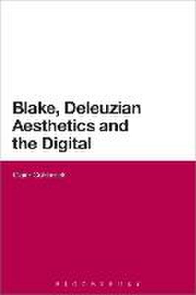 Blake, Deleuzian Aesthetics, and the Digital