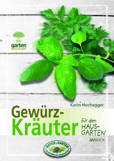 Gewürzkräuter für Naturnahe Gärten: Garten kurz & gut - Av Buch - Gebundene Ausgabe, Deutsch, Karin Hochegger, Garten kurz & gut, Garten kurz & gut
