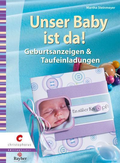 Unser Baby ist da!: Geburtsanzeigen & Taufeinladungen