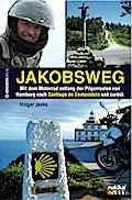 Jakobsweg; Eine Motorradreise auf dem histori ...