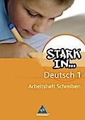 Stark in Deutsch: Das Sprachlesebuch - Ausgabe 2007: Arbeitsheft Schreiben 1