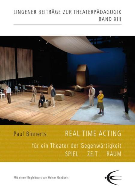 Paul Binnerts : Real Time Acting : 9783868631326