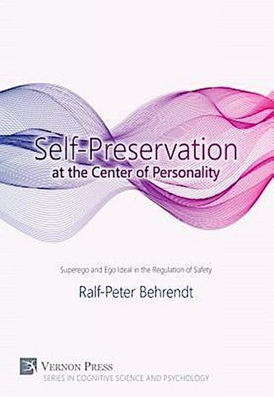 Self-Preservation at the Centre of Personality