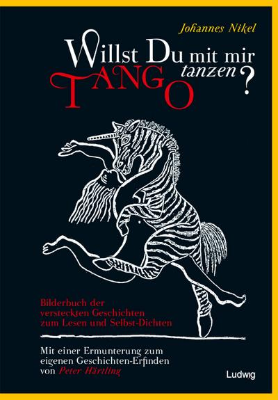 Willst du mit mir Tango tanzen? Das Bilderbuch der versteckten Geschichten
