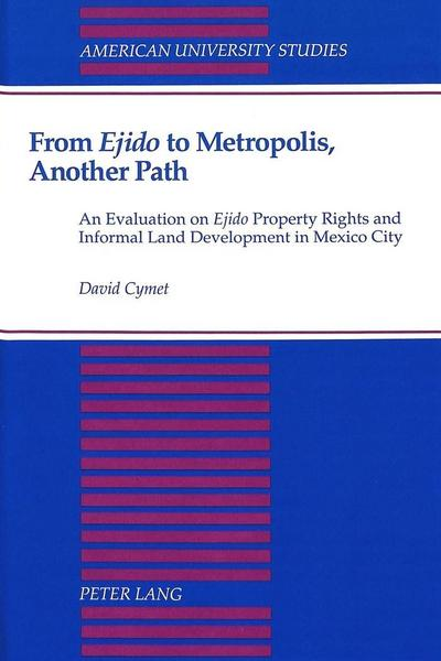 From «Ejido» to Metropolis, Another Path
