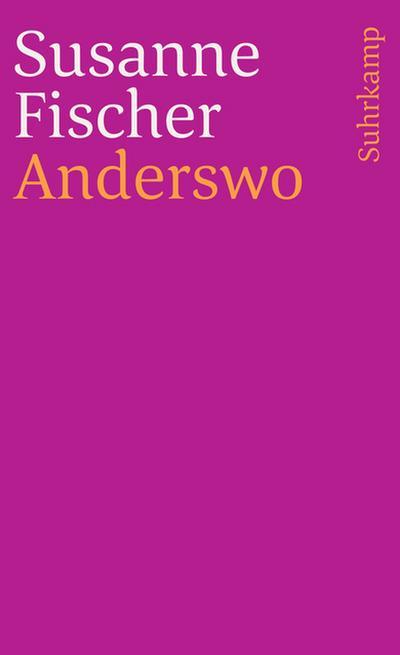 Anderswo: Erzählung (suhrkamp taschenbuch)