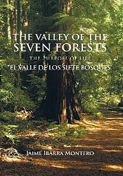 The Valley of the Seven Forests the Purpose of Life 'El Valle De Los Siete Bosques'