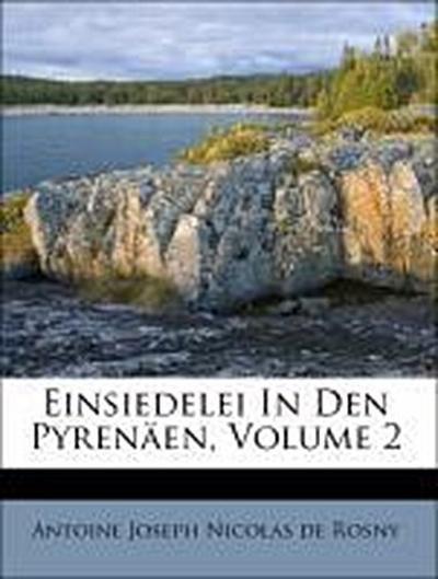 Einsiedelei In Den Pyrenäen, Volume 2