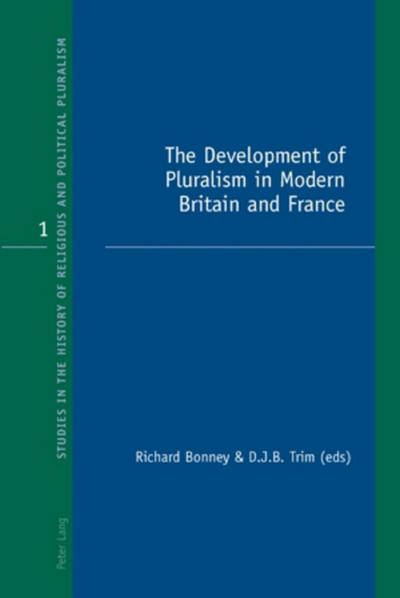 The Development of Pluralism in Modern Britain and France