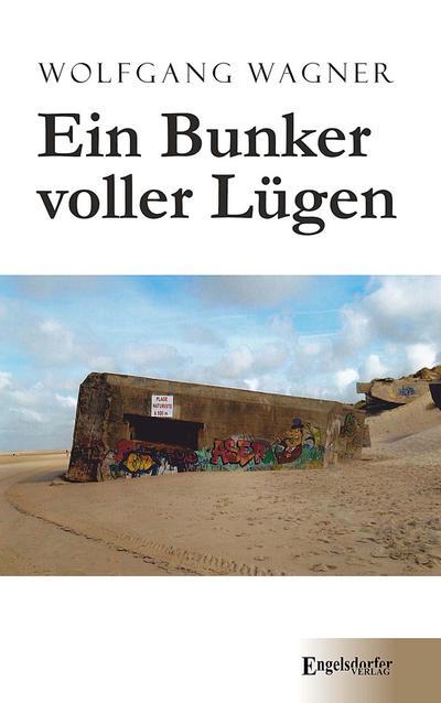 Ein Bunker voller Lügen