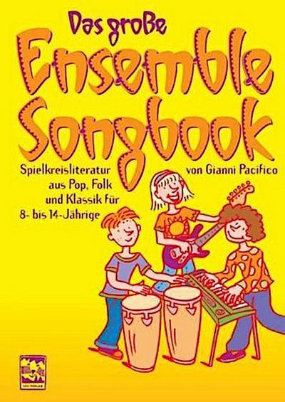 Das grosse Ensemble Songbook :  Spielkreisliteratur aus Pop, Folk und  Klassik