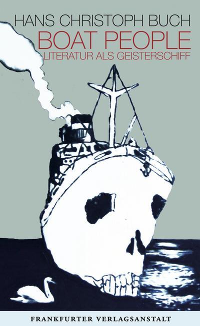 Boat People. Literatur als Geisterschiff   ; Deutsch; ca. 127 S.