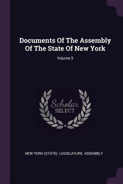 Documents of the Assembly of the State of New York; Volume 5