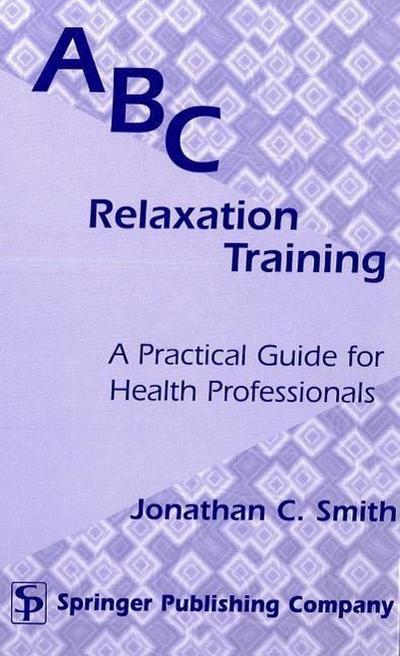 ABC Relaxation Training: A Practical Guide for Health Professionals