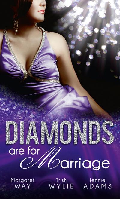 Diamonds are for Marriage: The Australian's Society Bride (Diamond Brides, Book 1) / Manhattan Boss, Diamond Proposal / Australian Boss: Diamond Ring (Mills & Boon M&B)