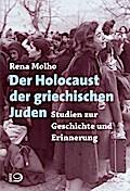 Der Holocaust der griechischen Juden; Studien ...