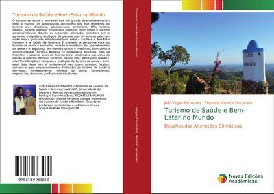 Turismo de Saúde e Bem-Estar no Mundo - João Viegas Fernandes
