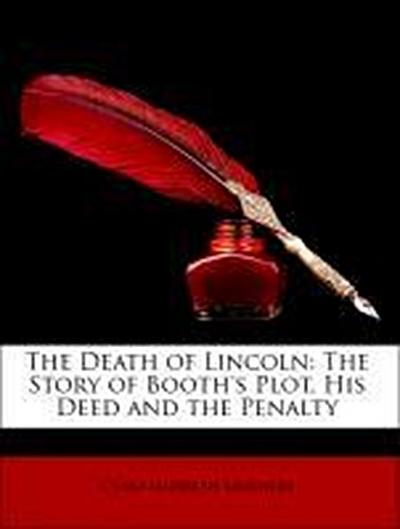 Laughlin, C: Death of Lincoln: The Story of Booth's Plot, Hi