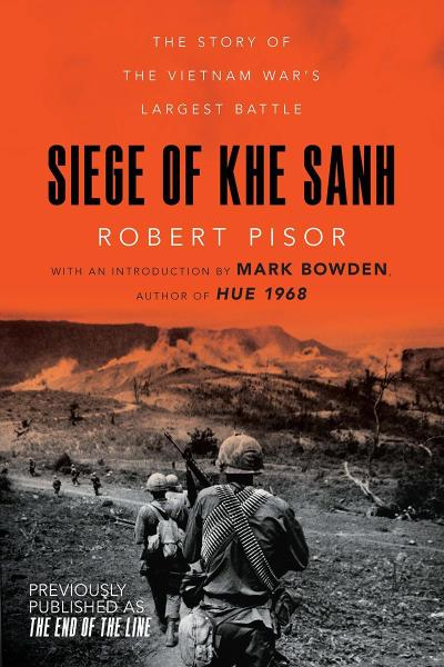 Siege of Khe Sanh: The Story of the Vietnam War's Largest Battle