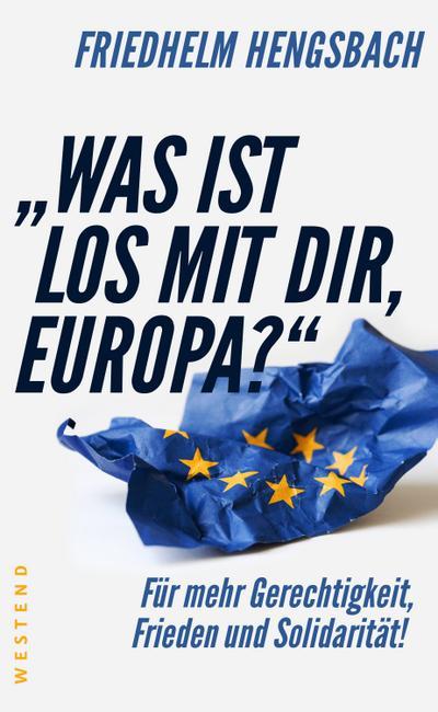 'Was ist los mit dir, Europa?'