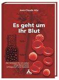 Alix, J: Es geht um Ihr Blut