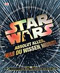 Star WarsTM Absolut alles, was du wissen muss ...