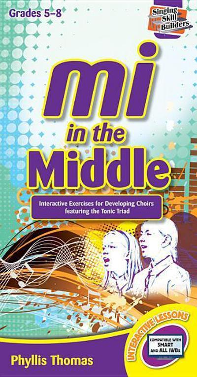 Mi in the Middle: Interactive Exercises for Developing Choirs Featuring the Tonic Triad