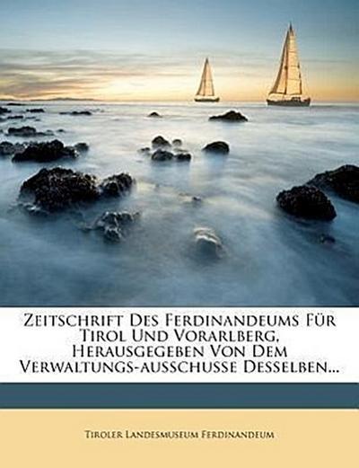 Neue Zeitschrift des Ferdinandeums für Tirol und Vorarlberg.