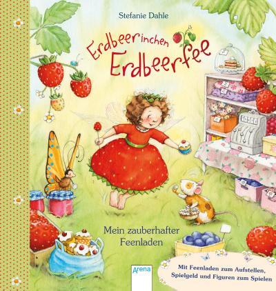 Erdbeerinchen Erdbeerfee. Mein zauberhafter Feenladen