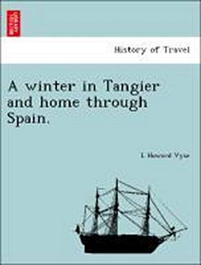 A winter in Tangier and home through Spain.
