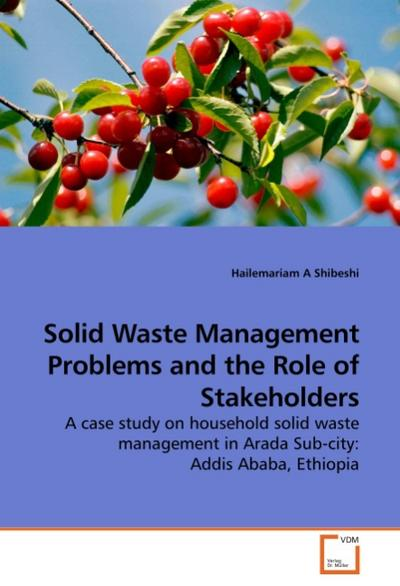 Solid Waste Management Problems and the Role of Stakeholders