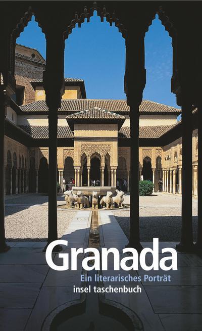 Granada: Ein literarisches Porträt (insel taschenbuch)