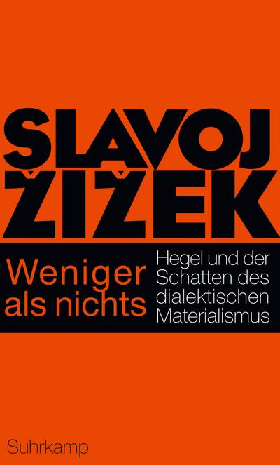 Weniger als nichts: Hegel und der Schatten des dialektischen Materialismus