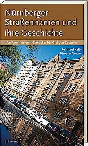 Reinhard Kalb / Nürnberger Straßennamen und ihre Geschichte /  9783869135977